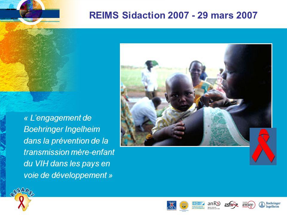 REIMS Sidaction 2007 - 29 mars 2007 « Lengagement de Boehringer Ingelheim dans la prévention de la transmission mère-enfant du VIH dans les pays en vo