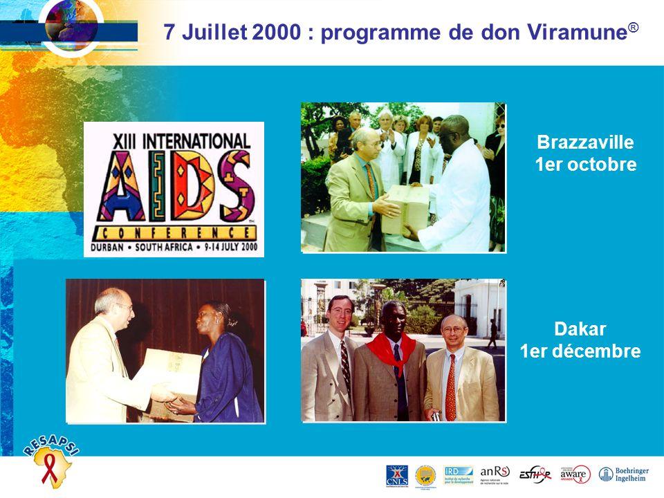 7 Juillet 2000 : programme de don Viramune ® Dakar 1er décembre Brazzaville 1er octobre