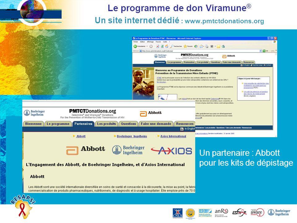 Le programme de don Viramune ® Un site internet dédié : www.pmtctdonations.org Un partenaire : Abbott pour les kits de dépistage