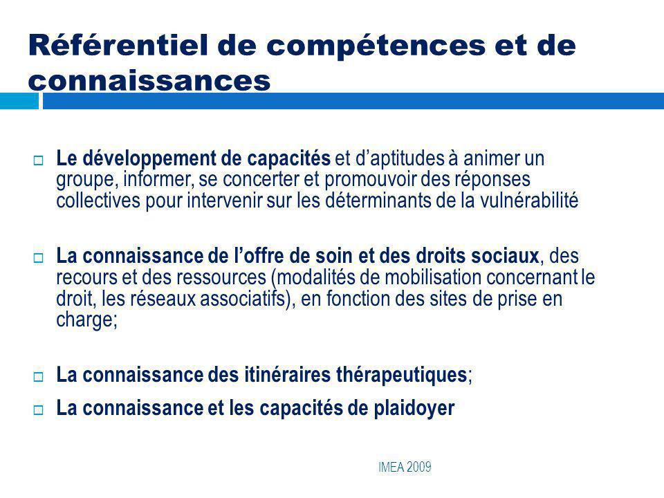 Référentiel de compétences et de connaissances IMEA 2009 Le développement de capacités et daptitudes à animer un groupe, informer, se concerter et pro