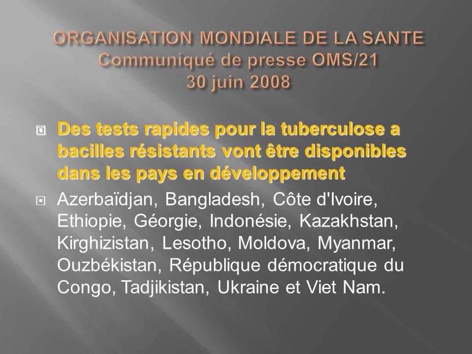 Des tests rapides pour la tuberculose a bacilles résistants vont être disponibles dans les pays en développement Des tests rapides pour la tuberculose