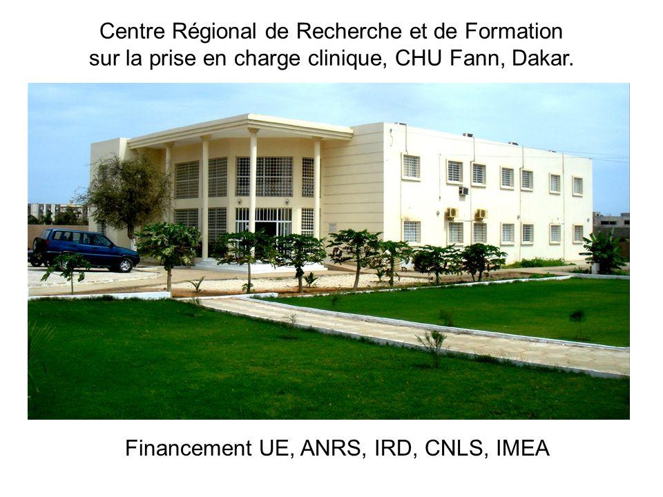Centre Régional de Recherche et de Formation sur la prise en charge clinique, CHU Fann, Dakar. Financement UE, ANRS, IRD, CNLS, IMEA