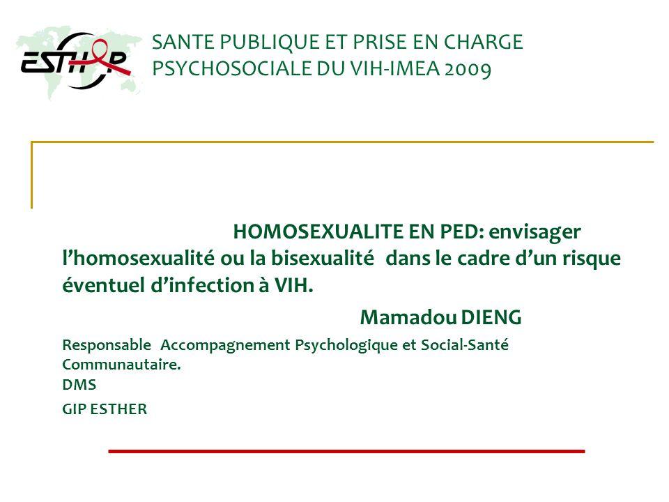 SANTE PUBLIQUE ET PRISE EN CHARGE PSYCHOSOCIALE DU VIH-IMEA 2009 HOMOSEXUALITE EN PED: envisager lhomosexualité ou la bisexualité dans le cadre dun ri