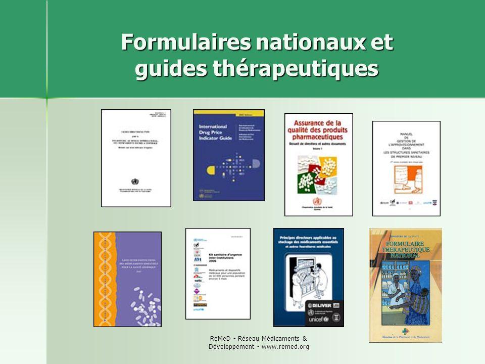 ReMeD - Réseau Médicaments & Développement - www.remed.org Formulaires nationaux et guides thérapeutiques