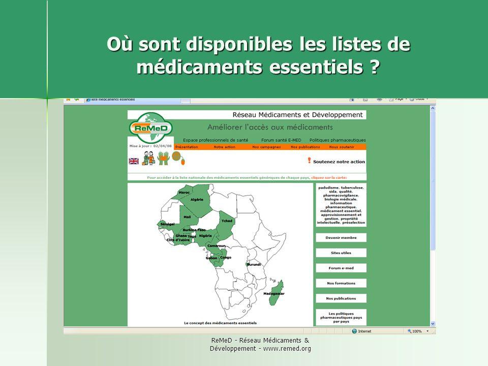 ReMeD - Réseau Médicaments & Développement - www.remed.org Où sont disponibles les listes de médicaments essentiels ?