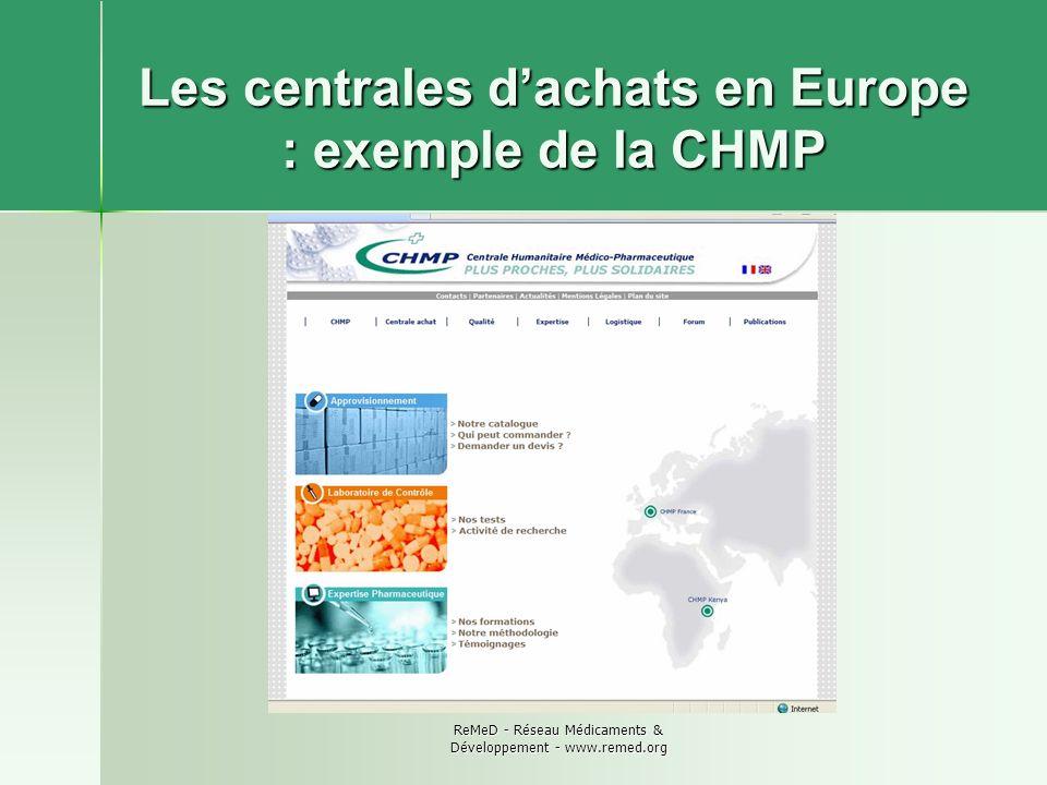 ReMeD - Réseau Médicaments & Développement - www.remed.org Les centrales dachats en Europe : exemple de la CHMP