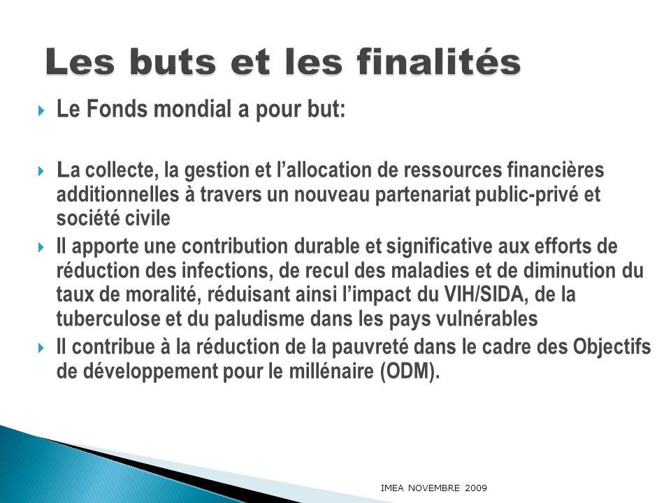 Le Fonds mondial a pour but: L a collecte, la gestion et lallocation de ressources financières additionnelles à travers un nouveau partenariat public-
