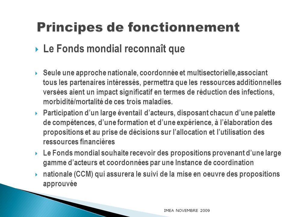 Le Fonds mondial reconnaît que Seule une approche nationale, coordonnée et multisectorielle,associant tous les partenaires intéressés, permettra que l