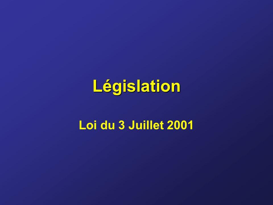 Législation Loi du 3 Juillet 2001