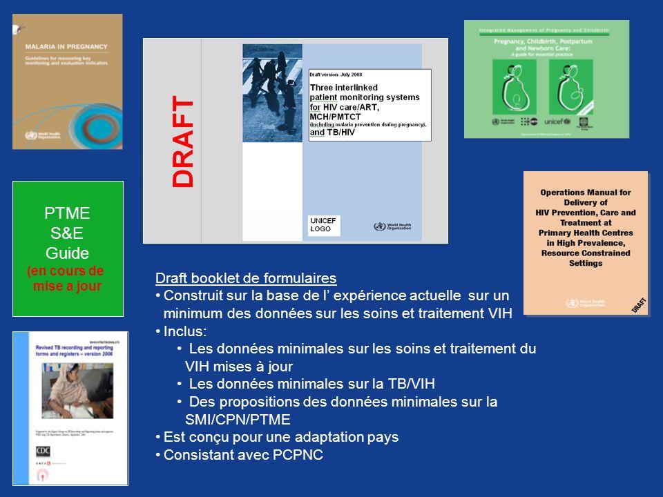 Draft booklet de formulaires Construit sur la base de l expérience actuelle sur un minimum des données sur les soins et traitement VIH Inclus: Les don