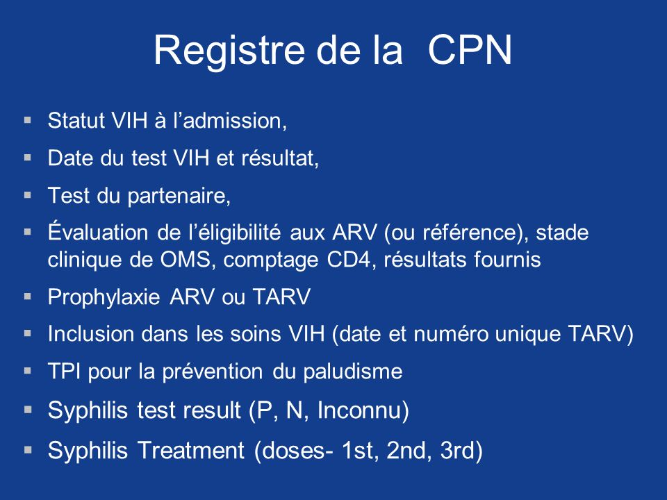 Registre de la CPN Statut VIH à ladmission, Date du test VIH et résultat, Test du partenaire, Évaluation de léligibilité aux ARV (ou référence), stade