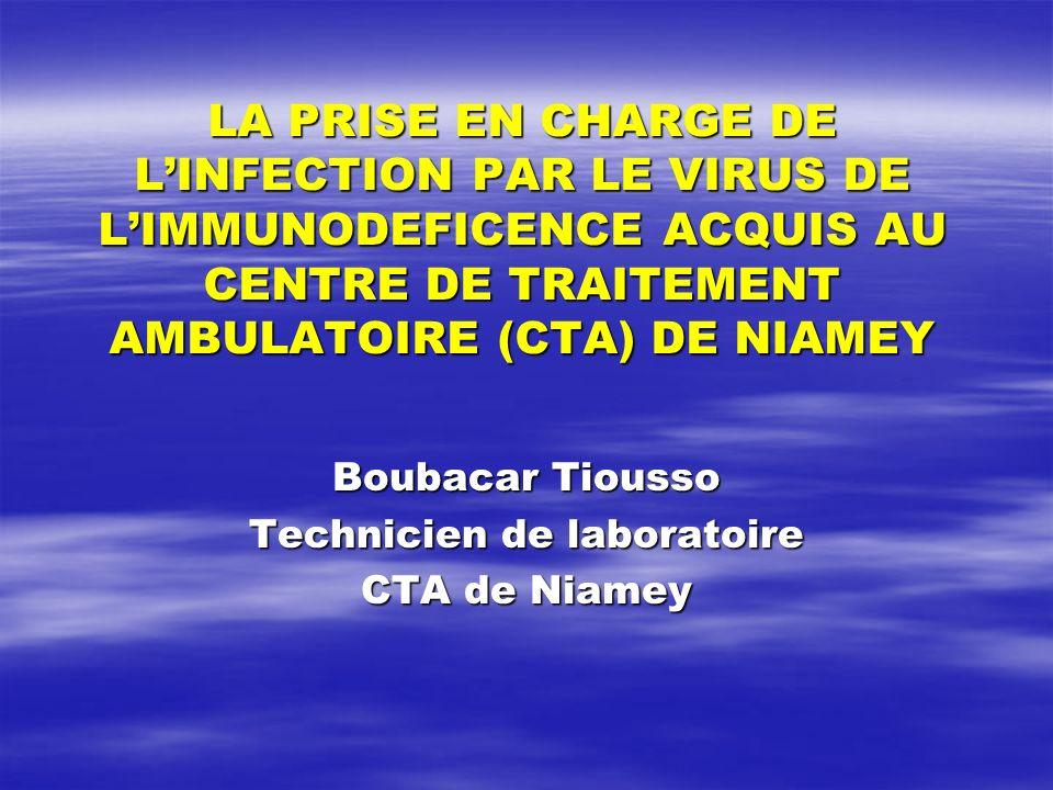 LA PRISE EN CHARGE DE LINFECTION PAR LE VIRUS DE LIMMUNODEFICENCE ACQUIS AU CENTRE DE TRAITEMENT AMBULATOIRE (CTA) DE NIAMEY Boubacar Tiousso Technici