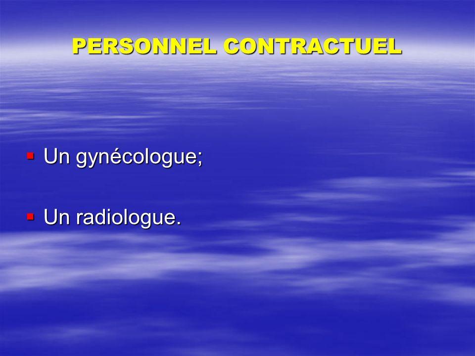 PERSONNEL CONTRACTUEL Un gynécologue; Un gynécologue; Un radiologue. Un radiologue.