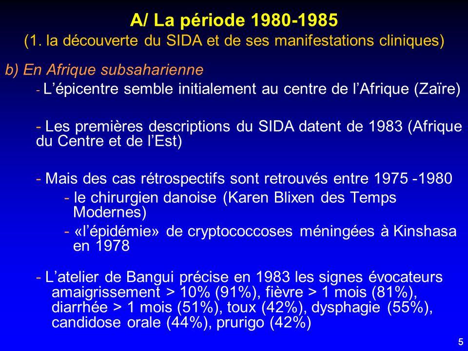 5 A/ La période 1980-1985 (1. la découverte du SIDA et de ses manifestations cliniques) b) En Afrique subsaharienne - Lépicentre semble initialement a