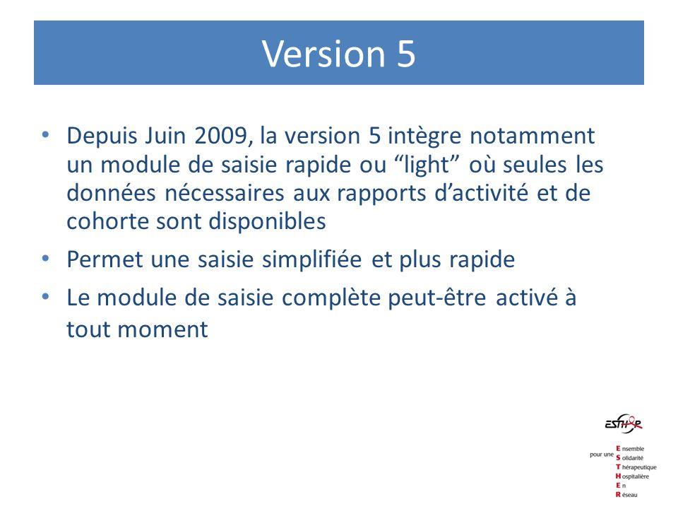 Version 5 Depuis Juin 2009, la version 5 intègre notamment un module de saisie rapide ou light où seules les données nécessaires aux rapports dactivit