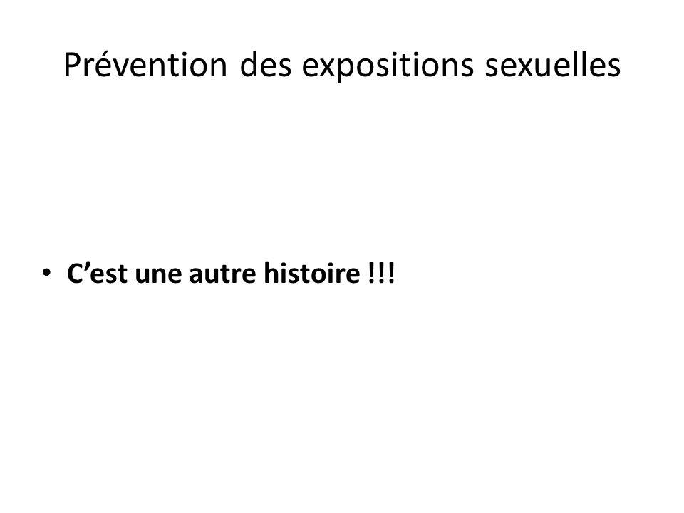 Prévention des expositions sexuelles Cest une autre histoire !!!