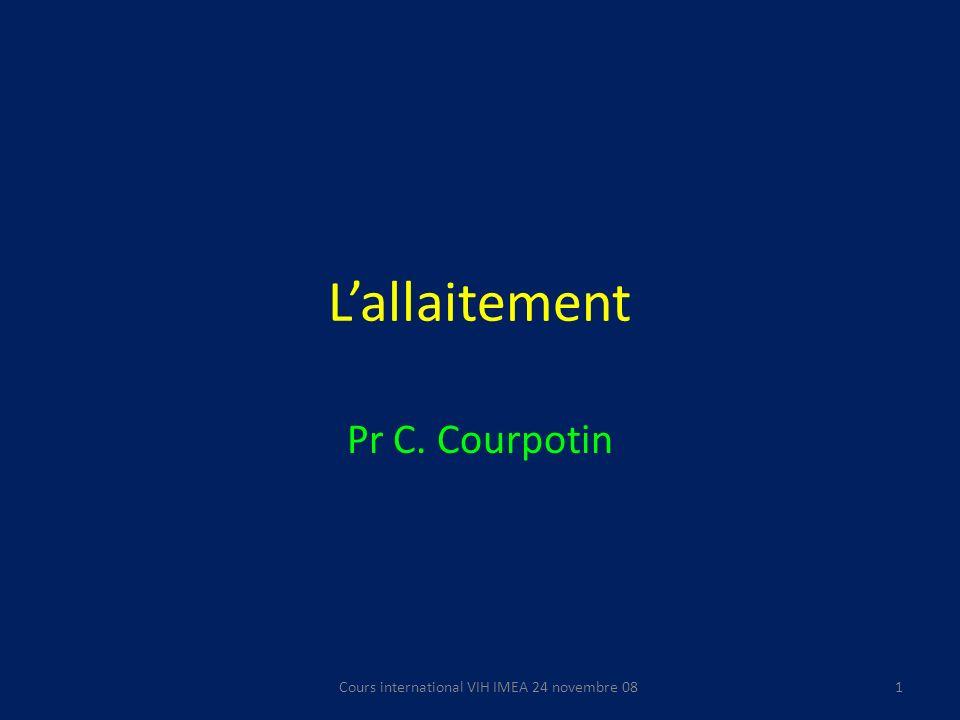 Lallaitement Pr C. Courpotin 1Cours international VIH IMEA 24 novembre 08