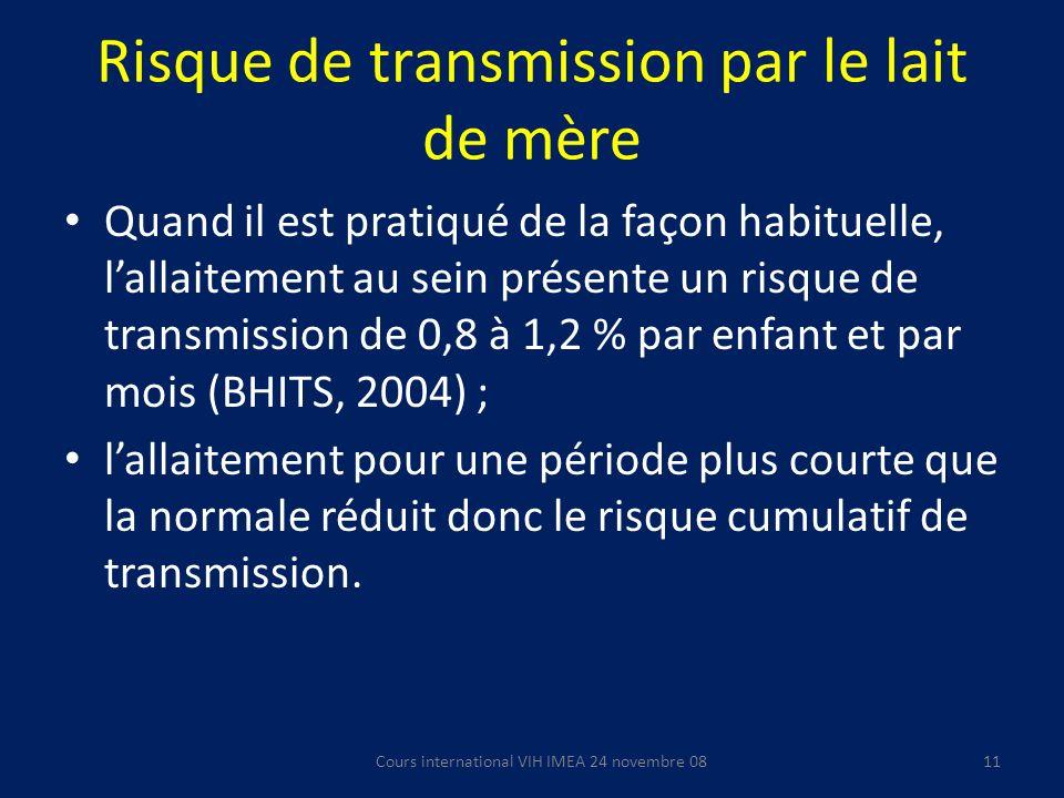 Risque de transmission par le lait de mère Quand il est pratiqué de la façon habituelle, lallaitement au sein présente un risque de transmission de 0,