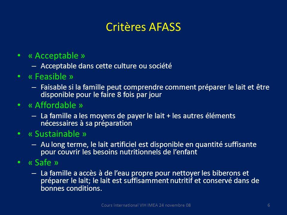Critères AFASS « Acceptable » – Acceptable dans cette culture ou société « Feasible » – Faisable si la famille peut comprendre comment préparer le lai