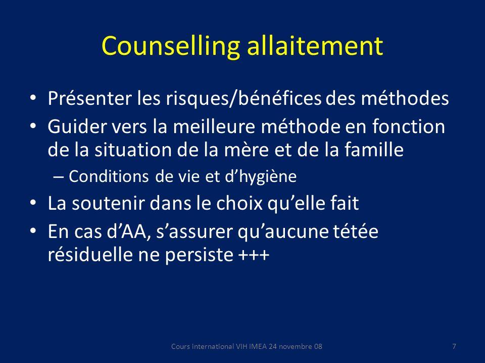 Counselling allaitement Présenter les risques/bénéfices des méthodes Guider vers la meilleure méthode en fonction de la situation de la mère et de la