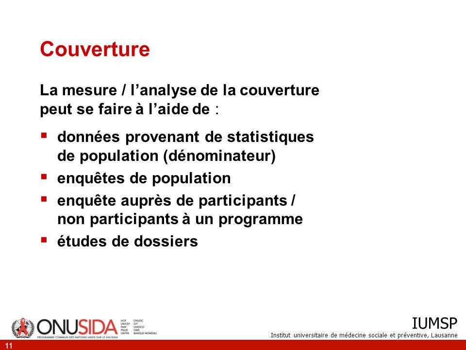 IUMSP Institut universitaire de médecine sociale et préventive, Lausanne 11 Couverture données provenant de statistiques de population (dénominateur)