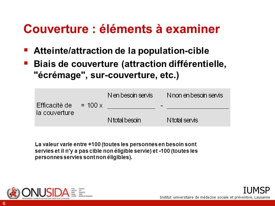 IUMSP Institut universitaire de médecine sociale et préventive, Lausanne 6 Couverture : éléments à examiner Atteinte/attraction de la population-cible