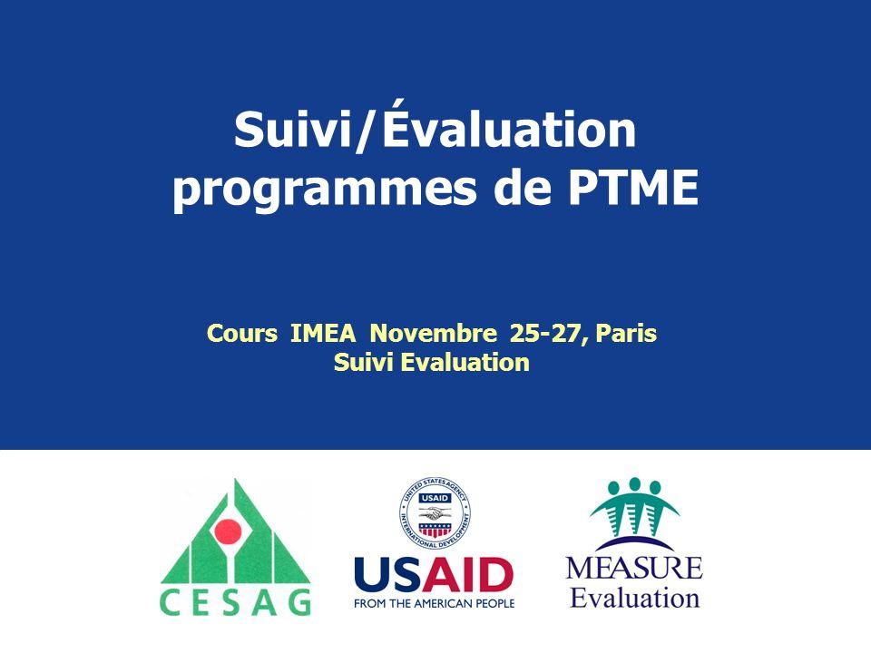 Suivi/Évaluation programmes de PTME Cours IMEA Novembre 25-27, Paris Suivi Evaluation