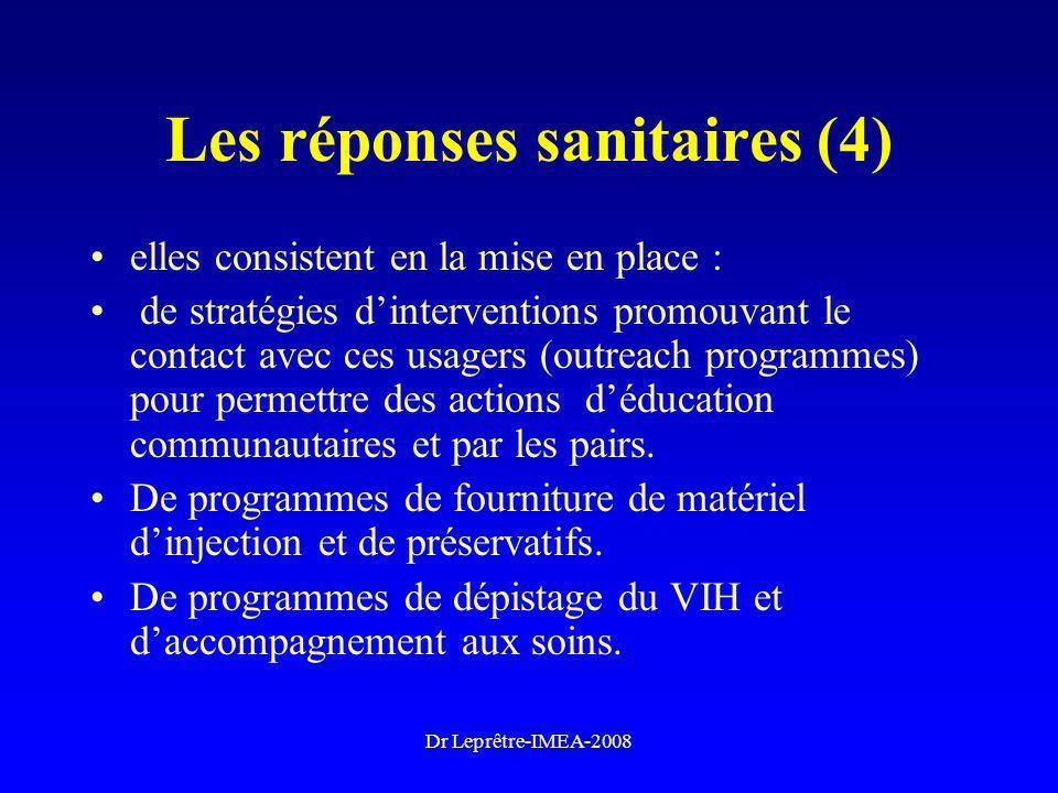 Dr Leprêtre-IMEA-2008 Les réponses sanitaires (4) elles consistent en la mise en place : de stratégies dinterventions promouvant le contact avec ces u
