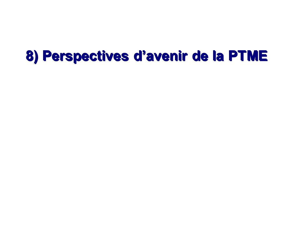8) Perspectives davenir de la PTME