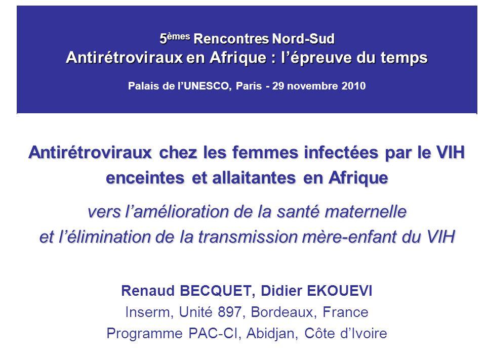 5 èmes Rencontres Nord-Sud Antirétroviraux en Afrique : lépreuve du temps 5 èmes Rencontres Nord-Sud Antirétroviraux en Afrique : lépreuve du temps Pa