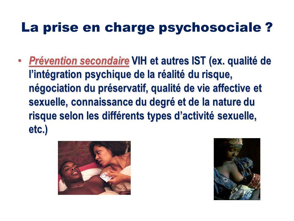 La prise en charge psychosociale . Prévention secondaire VIH et autres IST (ex.