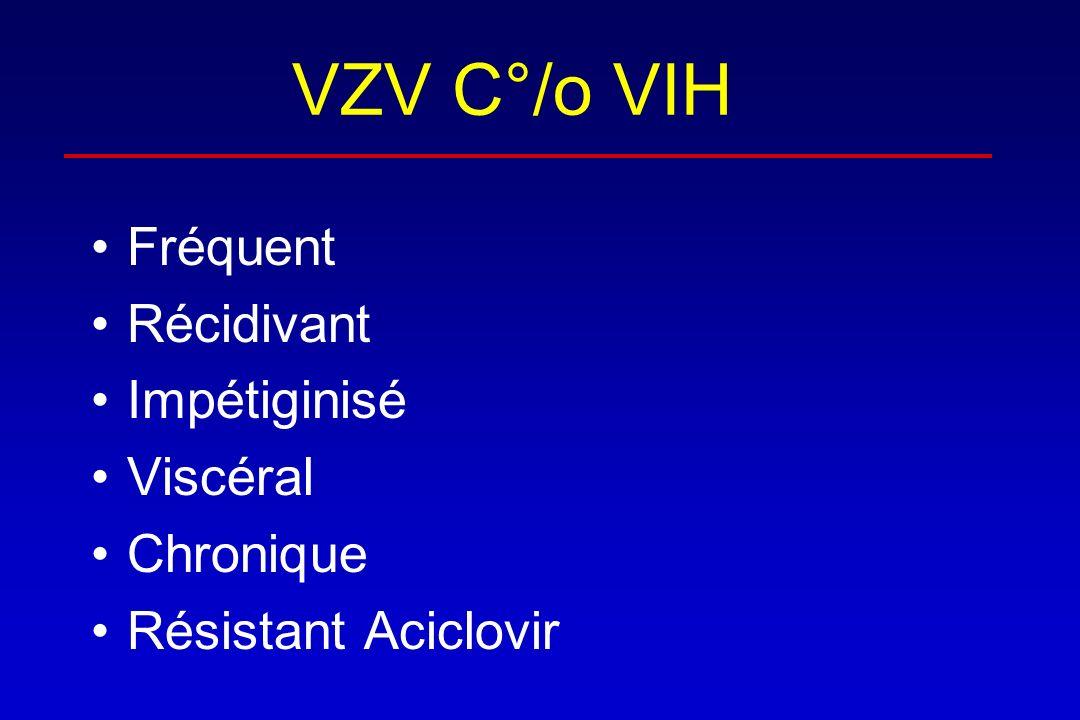 VZV C°/o VIH Fréquent Récidivant Impétiginisé Viscéral Chronique Résistant Aciclovir