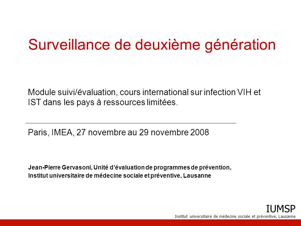 IUMSP Institut universitaire de médecine sociale et préventive, Lausanne Surveillance de deuxième génération Jean-Pierre Gervasoni, Unité dévaluation