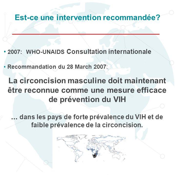 2007: WHO-UNAIDS Consultation internationale Recommandation du 28 March 2007: La circoncision masculine doit maintenant être reconnue comme une mesure