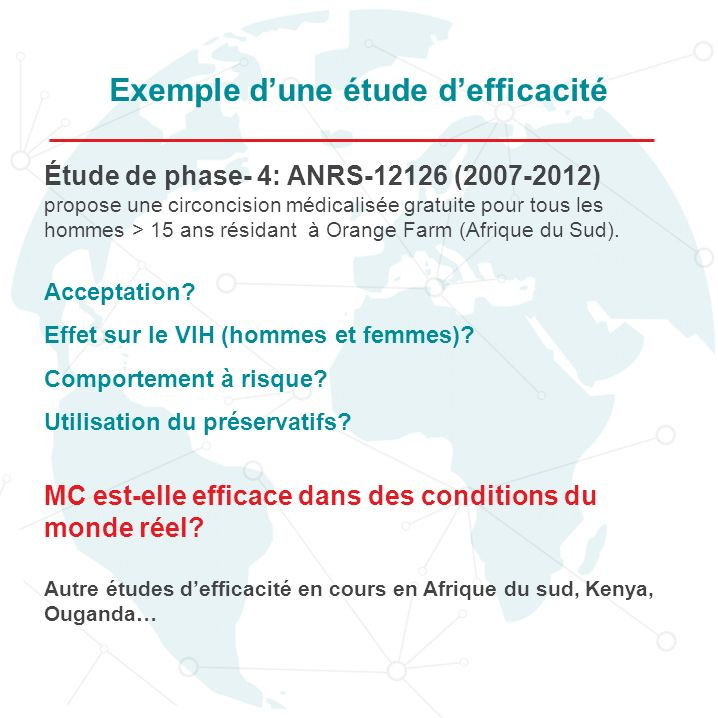 Étude de phase- 4: ANRS-12126 (2007-2012) propose une circoncision médicalisée gratuite pour tous les hommes > 15 ans résidant à Orange Farm (Afrique