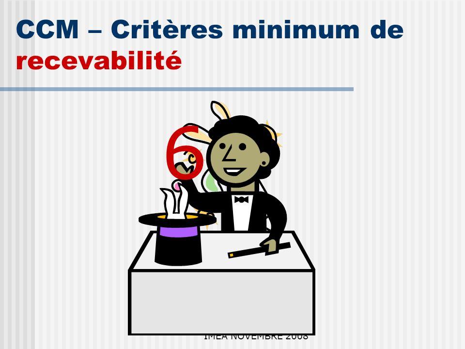 IMEA NOVEMBRE 2008 CCM – Critères minimum de recevabilité 6