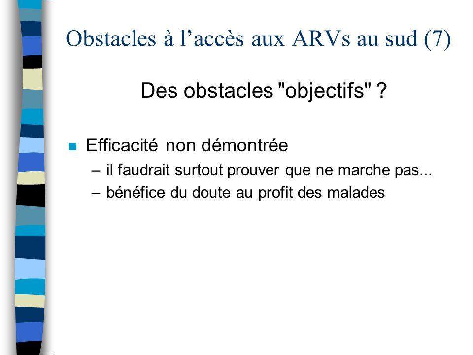 Obstacles à laccès aux ARVs au sud (7) Des obstacles objectifs .