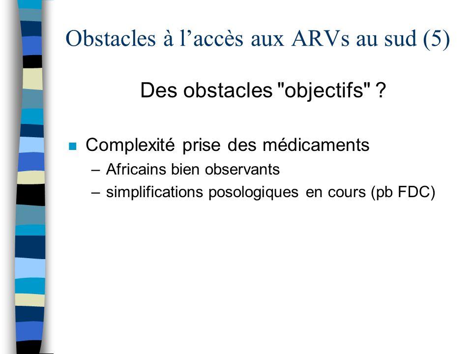 Obstacles à laccès aux ARVs au sud (5) Des obstacles objectifs .
