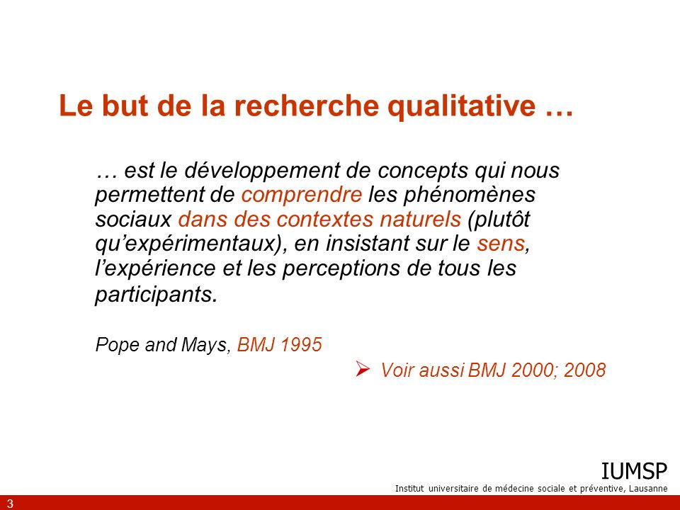 IUMSP Institut universitaire de médecine sociale et préventive, Lausanne 3 … est le développement de concepts qui nous permettent de comprendre les ph