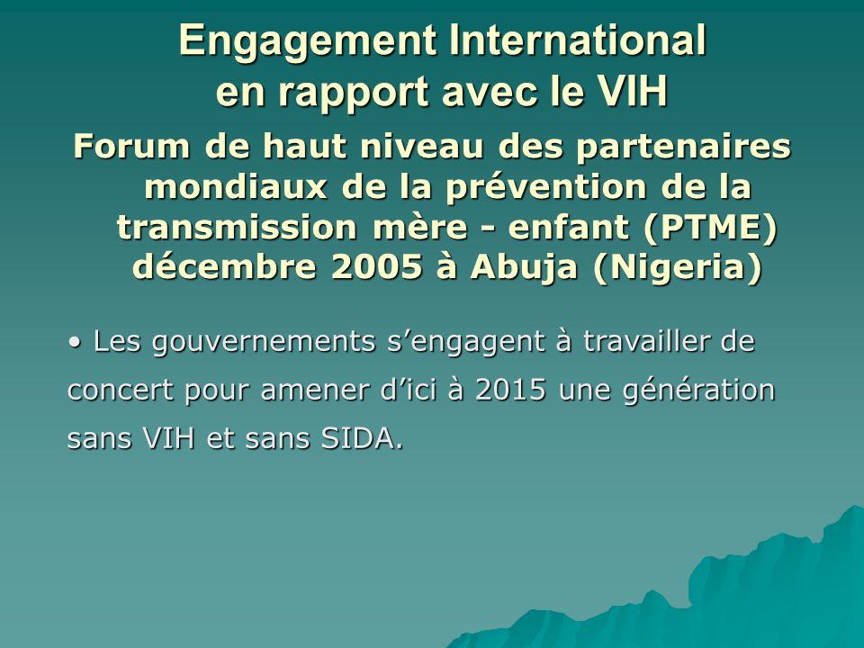 Forum de haut niveau des partenaires mondiaux de la prévention de la transmission mère - enfant (PTME) décembre 2005 à Abuja (Nigeria) Les gouvernemen