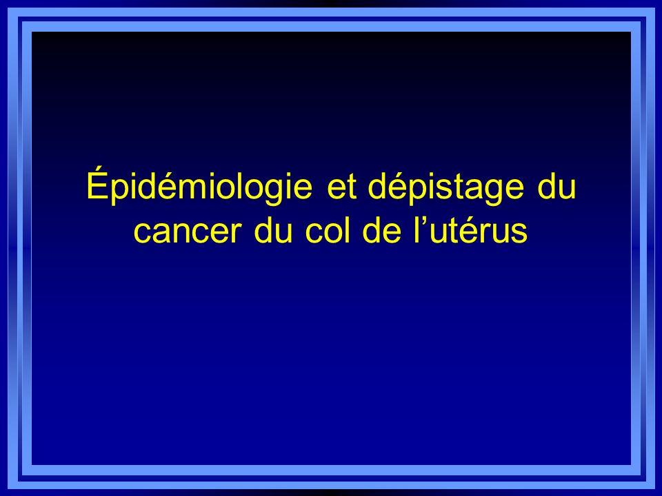 Épidémiologie et dépistage du cancer du col de lutérus