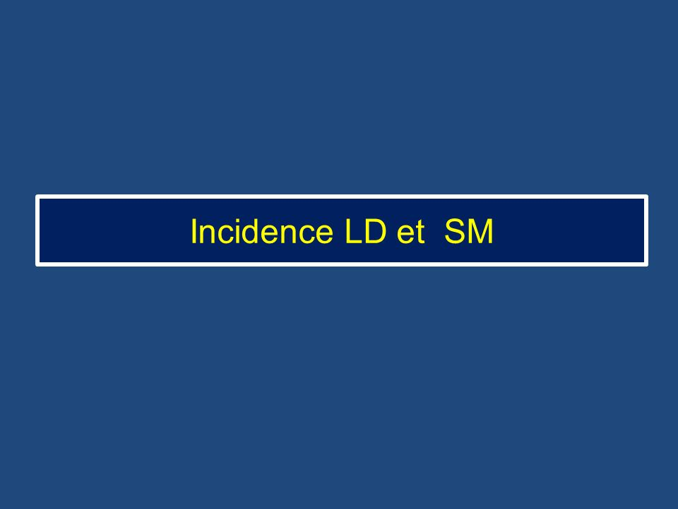 Incidence LD et SM