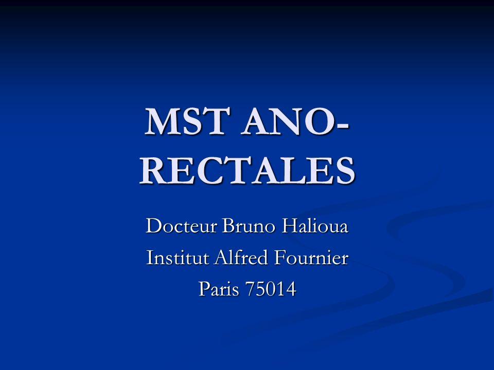 MST ANO- RECTALES Docteur Bruno Halioua Institut Alfred Fournier Paris 75014