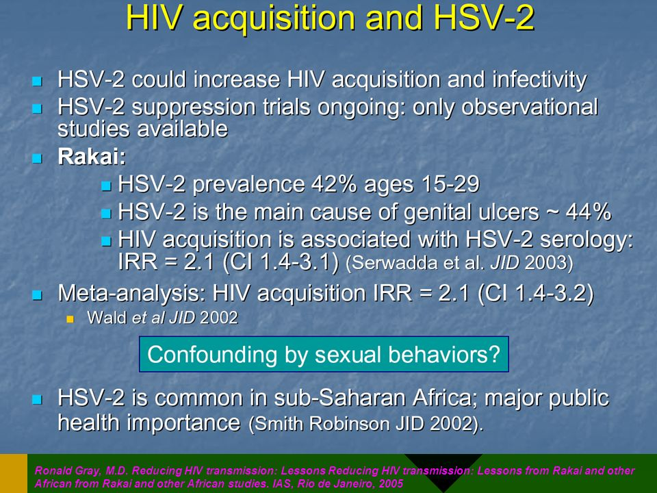 Ronald Gray, M.D. Reducing HIV transmission: Lessons Reducing HIV transmission: Lessons from Rakai and other African from Rakai and other African stud