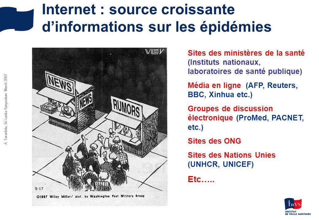 A. Tarantola, Sri Lanka Symposium March 2007 Internet : source croissante dinformations sur les épidémies Sites des ministères de la santé (Instituts