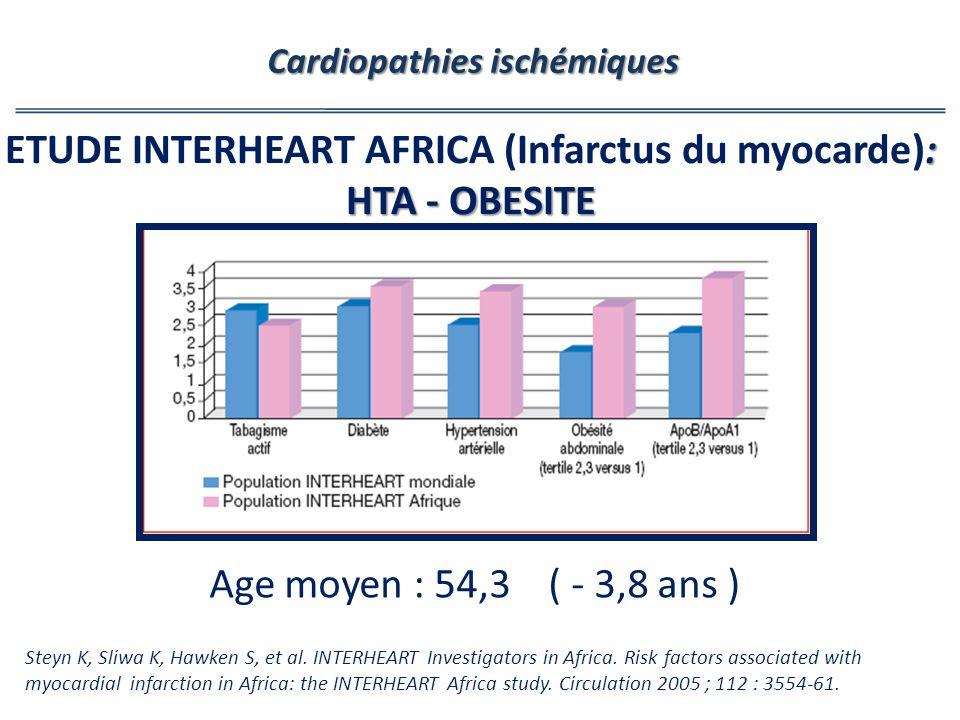 : HTA - OBESITE ETUDE INTERHEART AFRICA (Infarctus du myocarde): HTA - OBESITE Steyn K, Sliwa K, Hawken S, et al. INTERHEART Investigators in Africa.