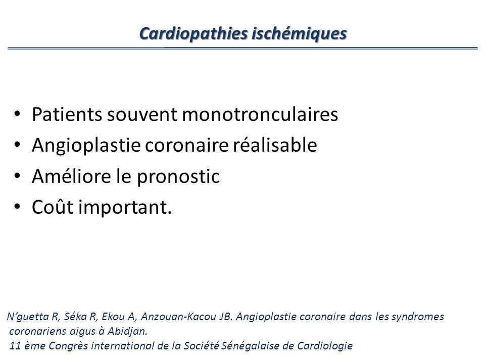 Patients souvent monotronculaires Angioplastie coronaire réalisable Améliore le pronostic Coût important. Cardiopathies ischémiques Nguetta R, Séka R,