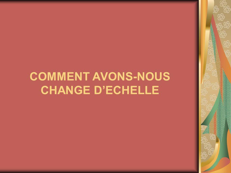 COMMENT AVONS-NOUS CHANGE DECHELLE