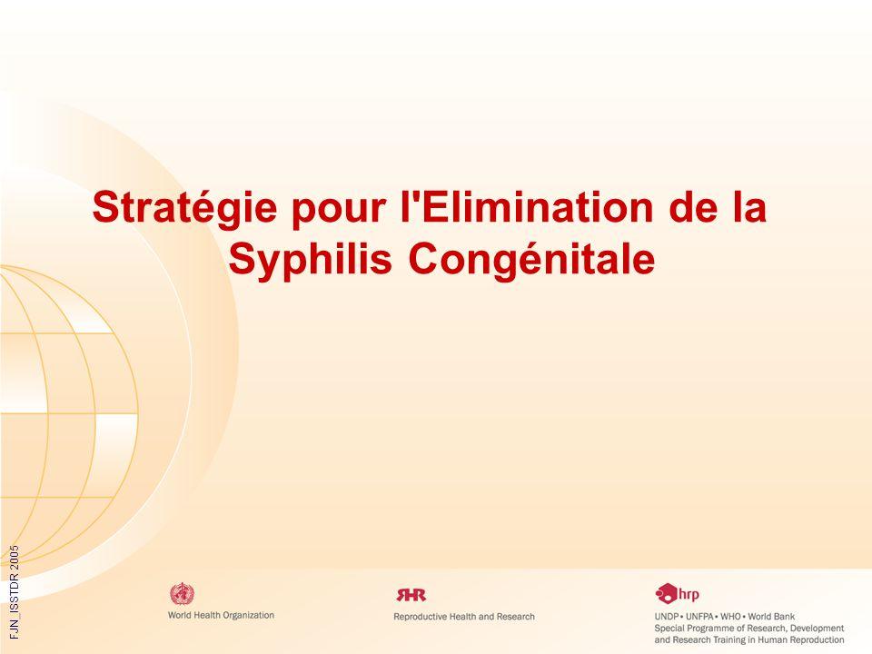 FJN_ISSTDR 2005 Stratégie pour l'Elimination de la Syphilis Congénitale