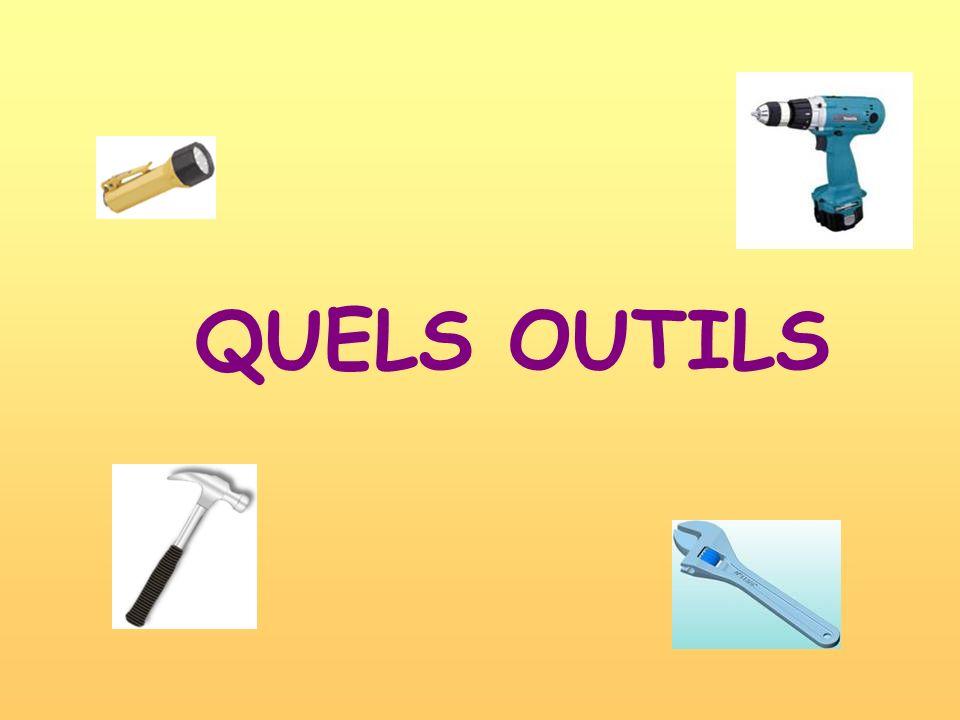 QUELS OUTILS